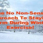 The No Non-Sense Approach to Staying Warm during Winter Exercise