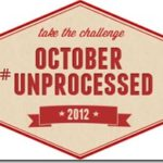 October Unprocessed – 10 Rules for Unprocessed Eating